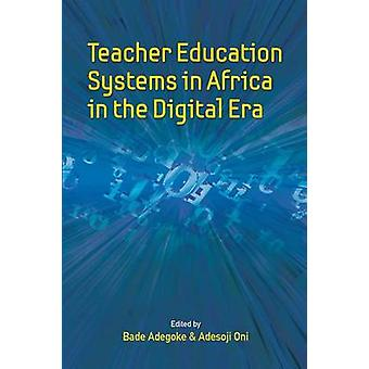 Teacher Education Systems in Africa in the Digital Era by Adegoke & Bade