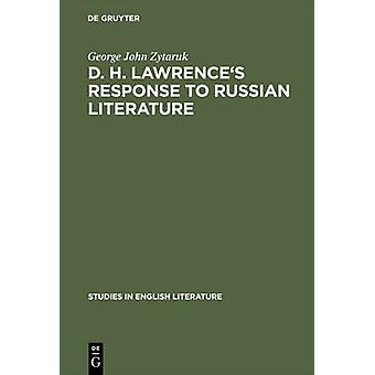 D. H. Lawrences response to Russian literature by Zytaruk & George John