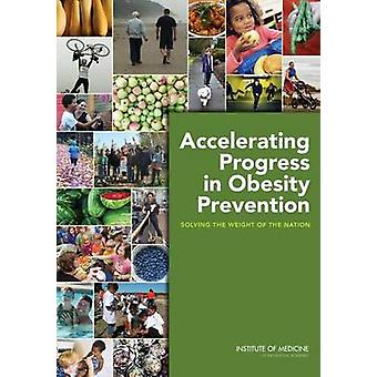 Accelerating Progress in Obesity Prevention - Solving the Weight of th
