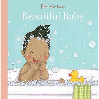 Beautiful Baby by Bob Hartman - 9780745977898 Book