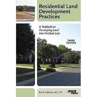 Residential Land Development Practices - A Textbook on Developing Land