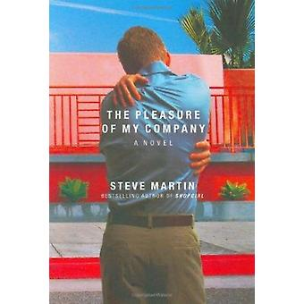 The Pleasure of My Company by Steve Martin - 9780786869213 Book