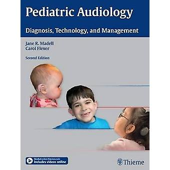 Pediatric Audiology - Diagnosis - Technology - and Management (2nd Rev