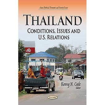 Thailand - Conditions - Issues and U.S. Relations by Kenny N. Cade - 9