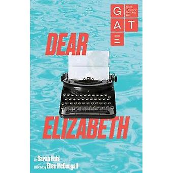 Dear Elizabeth by Sarah Ruhl - 9781786827265 Book