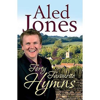 Aled Jones' Forty Favourite Hymns by Aled Jones - 9781848091191 Book