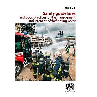 Safety Guidelines and Good Practices for the Management and Retention