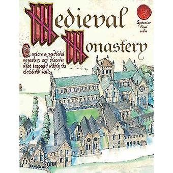 A Medieval Monastery by Fiona Macdonald & Illustrated by Gerald Wood