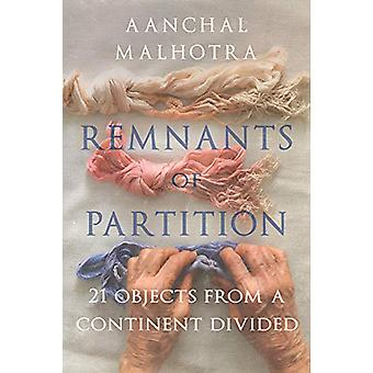 Remnants of Partition - 21 Objects from a Continent Divided by Aanchal