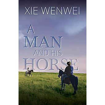 A Man and his Horse by Xie Wenwei - 9781910760444 Book