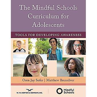 The Mindful Schools Curriculum for Adolescents - Tools for Developing