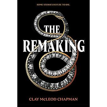 The Remaking - A Novel by Clay McLeod Chapman - 9781683691570 Book