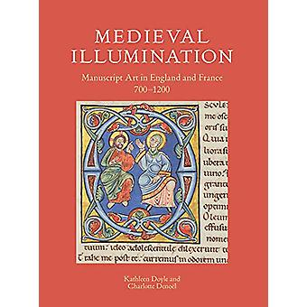 Medieval Illumination - Manuscript Art in England and France 700-1200
