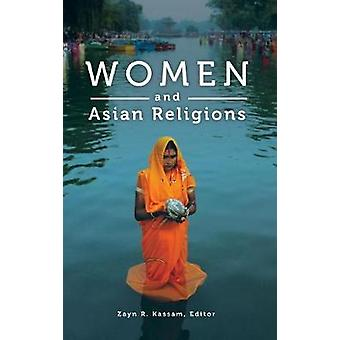Women and Asian Religions by Zayn R. Kassam - 9780275991593 Book
