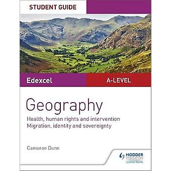 Edexcel A-level Geography Student Guide 5: Health human rights and intervention; Migration identity and sovereignty