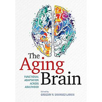 The Aging Brain - Functional Adaptation Across Adulthood von Gregory R.