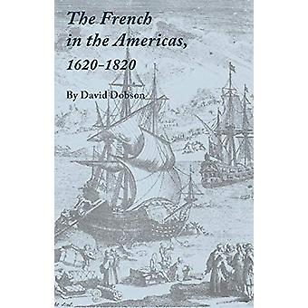 The French in the Americas - 1620-1820 by David Dobson - 978080635546