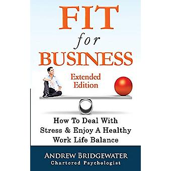 Fit for Business - How to Deal with Stress & Create a Healthy Work