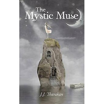 The Mystic Muse by J J Tharakan - 9781482841169 Book