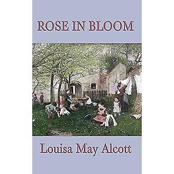 Rose in Bloom by Louisa May Alcott - 9781515429920 Book