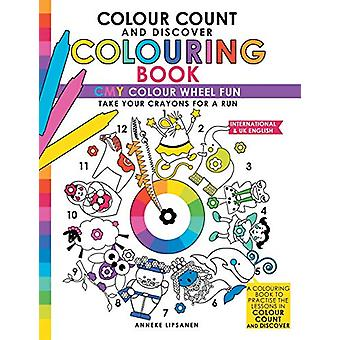 Colour Count and Discover Colouring Book - Cmy Colour Wheel Fun by Ann