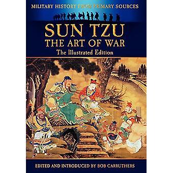 Sun Tzu - The Art of War - The Illustrated Edition by Sun Tzu - 97817