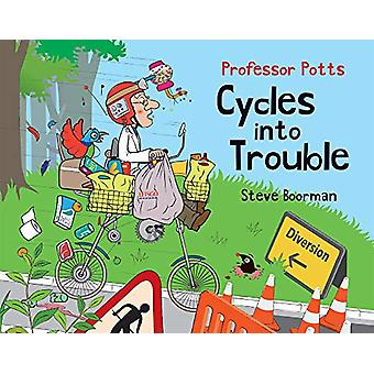 Professor Potts Cycles Into Trouble by Steve Boorman - 9781789553475