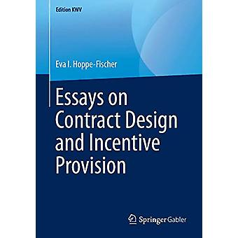 Essays over contractontwerp en incentivevoorziening door Eva I. Hoppe-Fis