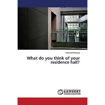 What Do You Think of Your Residence Hall? by Khozaei Fatemeh - 978365