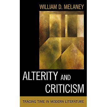 Alterity and Criticism by William D. Melaney