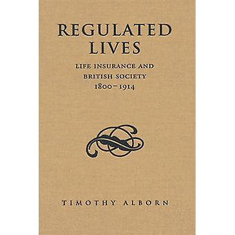 Regulated Lives by Timothy L. Alborn