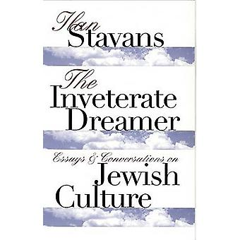 The Inveterate Dreamer by Ilan Stavans