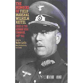 Memoirs of FieldMarshal Wilhelm Keitel by Gorlitz & Walter