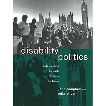 Disability Politics; Understanding Our Past, Changing Our Future