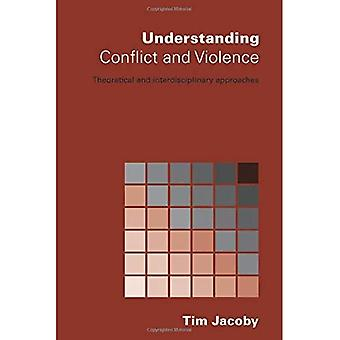 Understanding Conflict and Violence: Theoretical and Interdisciplinary Approaches