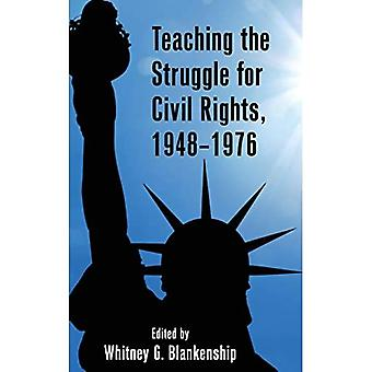 Teaching the Struggle for Civil Rights, 1948-1976 (Teaching Critical Themes in American History)