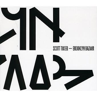 Scott Tixier - importation USA Brooklyn Bazar [CD]