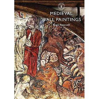 Medieval Wall Paintings by Roger Rosewell - 9780747812937 Book