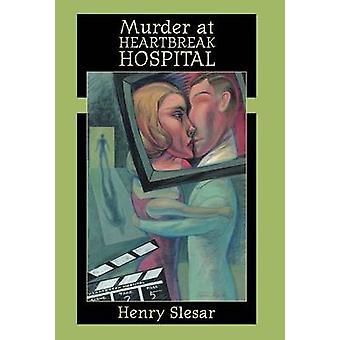 "Murder at """"Heartbreak Hospital by Henry Slesar - 978089733"