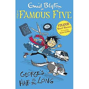 George's Hair is Too Long by Enid Blyton - Jamie Littler - 9781444916