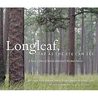 Longleaf - langt som øjet kan se - en ny Vision af Nordamerikas Ri
