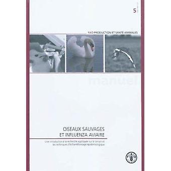Oiseaux Sauvages Et Influenza Aviaire - Une introduktion a la Recherch