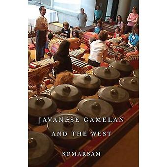 Javanese Gamelan and the West by Sumarsam