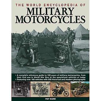 De encyclopedie van de wereld van militaire motorfietsen: een Complete Reference Guide to 100 jaar militaire motorfietsen, na hun eerste gebruik in World War I... Voertuigen in gebruik vandaag