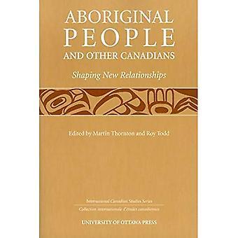 Aboriginals en andere Canadezen: vormgeven van nieuwe relaties