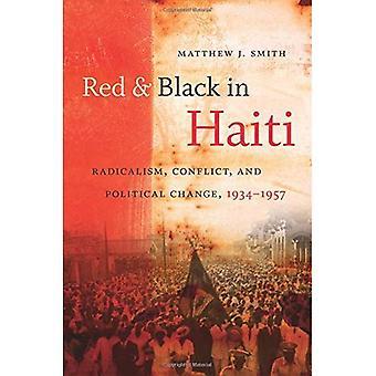 Rot und schwarz in Haiti: Radikalismus, Konflikte und politische Änderung, 1934-1957