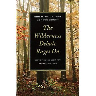 The Wilderness Debate Rages on: Continuing the Great New Wilderness Debate