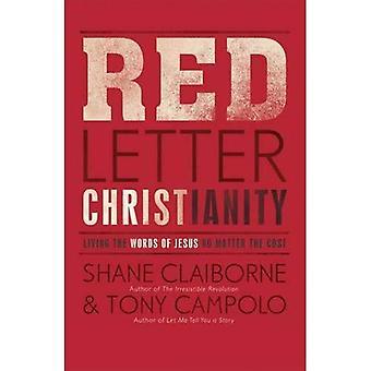 Röd bokstav kristendomen: Leva Jesu oavsett kostnaden ord
