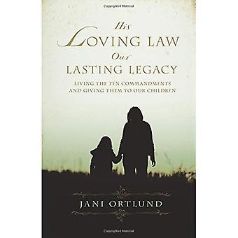 Hans kjærlige lov, vår varig arv: Lever de ti bud og gi dem til våre barn