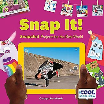 Snap It!: Snapchat Projects for the Real World (Cool Social Media)